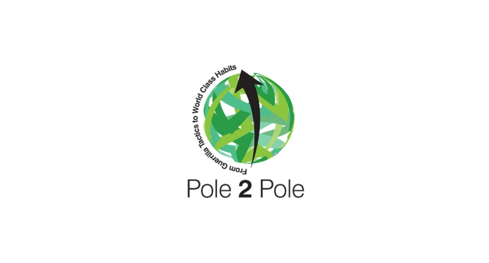 Pole 2 Pole: From Guerilla Tactics to World Class Habits
